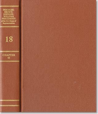 Deschler-Brown-Johnson-Sullivan Precedents of the United States House of Representatives, V. 10, Chapter 41