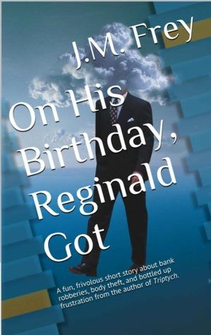 On His Birthday, Reginald Got