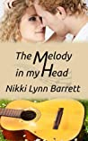 The Melody In My Head by Nikki Lynn Barrett