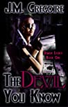 The Devil You Know (Demon Legacy #1)