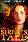 The Siren's Tale by Anne  Carlisle