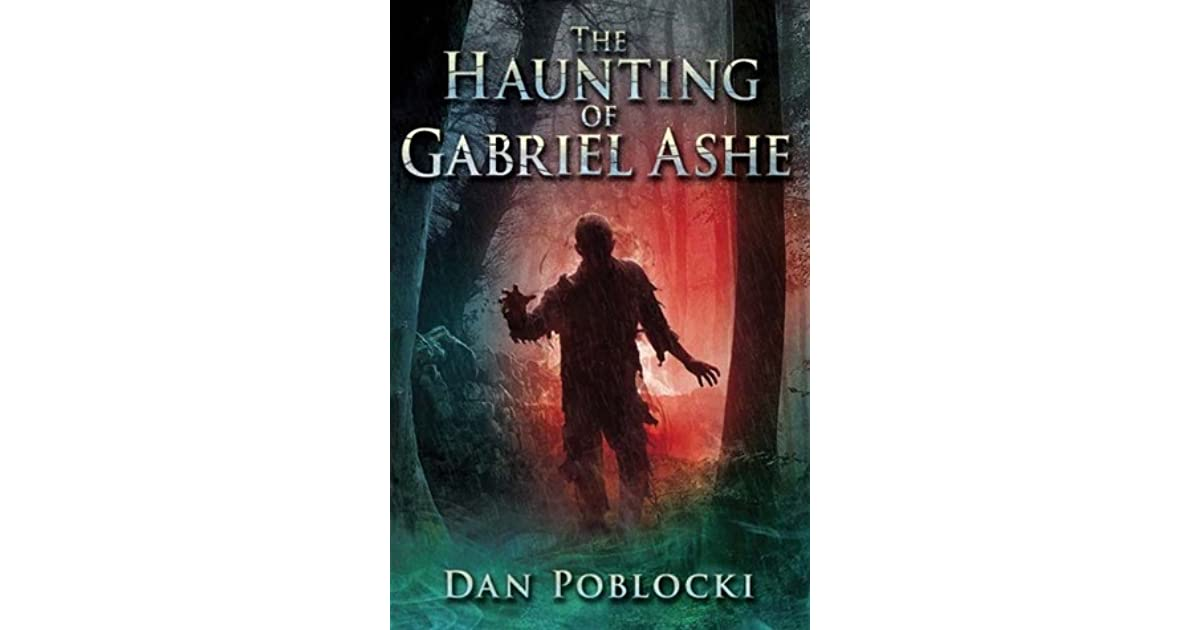 The haunting of gabriel ashe by dan poblocki fandeluxe Images