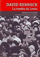La tumba de Lenin: Los últimos días del imperio soviético