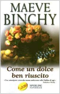 Come un dolce ben riuscito by Maeve Binchy