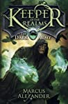 The Dark Army (Keeper of the Realms, #2) by Marcus Alexander