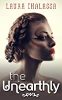 The Unearthly (The Unearthly, #1)