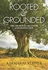 Rooted & Grounded by Abraham Kuyper