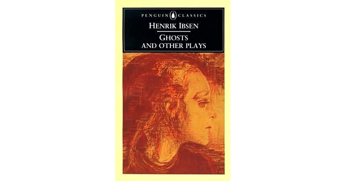 ghosts by henrik ibsen Produced by nicole apostola ghosts by henrik ibsen translated, with an introduction, by william archer introduction the winter of 1879-80 ibsen.