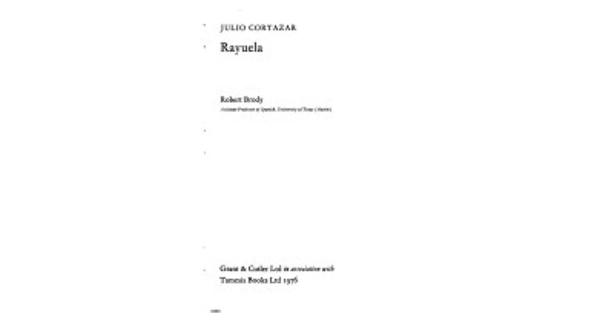 Julio Cortázar Rayuela By Robert Brody