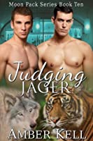 Judging Jager (Moon Pack, #10)
