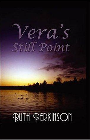 Vera's Still Point by Ruth Perkinson