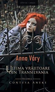 Contesa Aneke (Ultima vrăjitoare din Transilvania, #1)