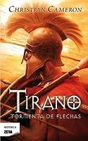 Tirano: Tormenta de Flechas (Tyrant, #2)