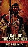 Trail of the Spanish Bit (Spanish Bit Saga, #1)