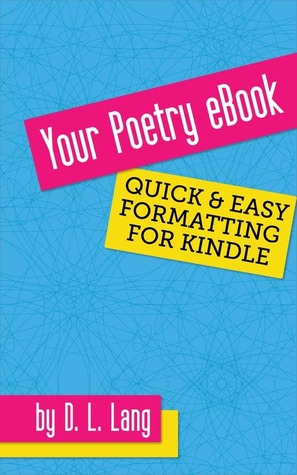 Your Poetry eBook: Quick and Easy Formatting for Kindle