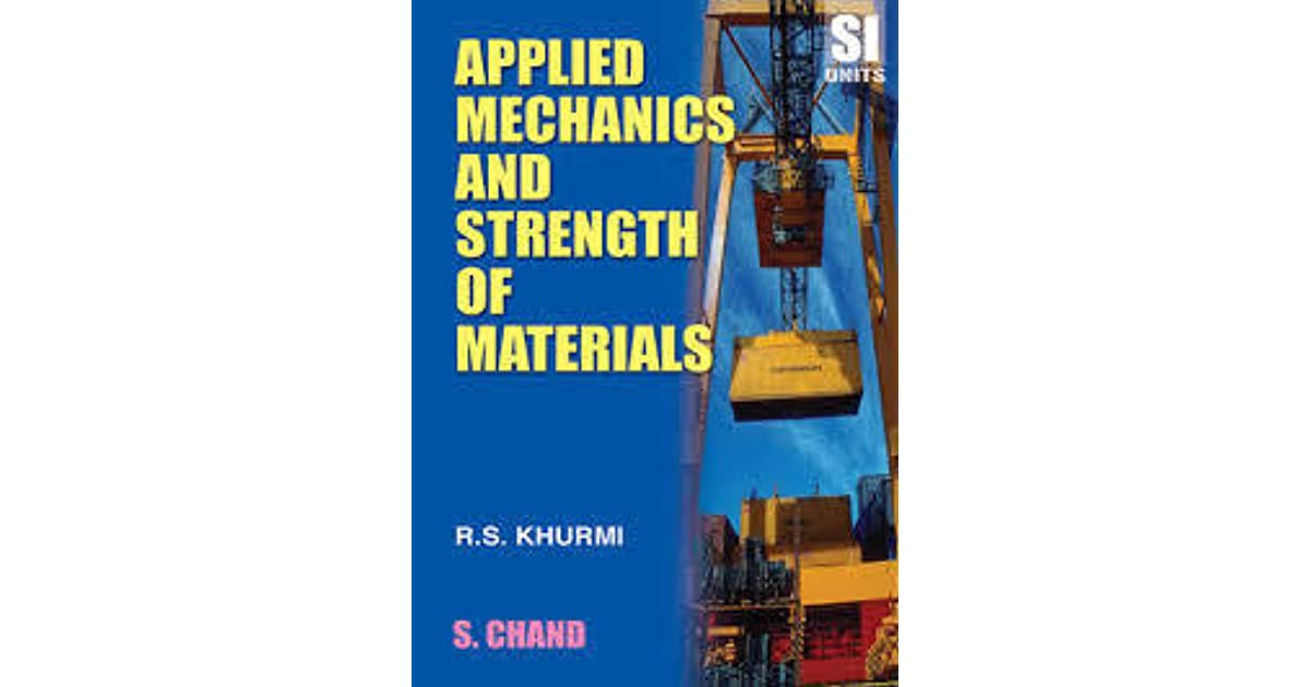 Applied Mechanics and Strength of Materials by R S  Khurmi