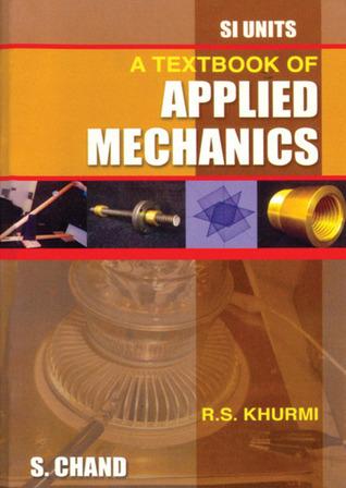 A Textbook Of Applied Mechanics by R S  Khurmi
