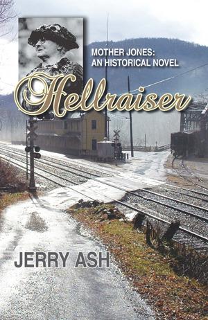 Hellraiser—Mother Jones: An Historical Novel