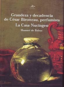 Grandeza y decadencia de César Birotteau, Perfumista - La Casa Nucingen