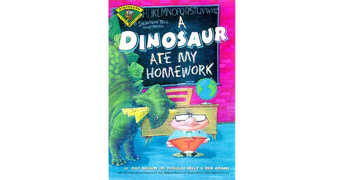 A Dinosaur Ate My Homework By Ray Nelson Jr