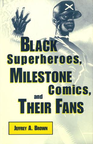 Black Superheros, Milestone Comics, and Their Fans