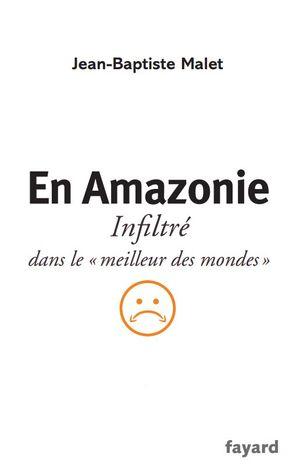 En Amazonie: Infiltré dans le