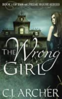 The Wrong Girl (The 1st Freak House Trilogy #1)