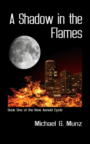 A Shadow in the Flames by Michael G. Munz
