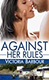 Against Her Rules (Heart's Ease, #1)