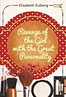 Revenge of the Girl with the Great Personality