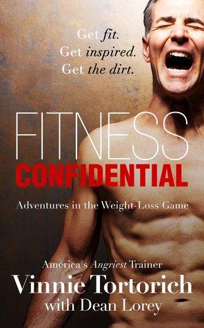 Fitness Confidential by Vinnie Tortorich