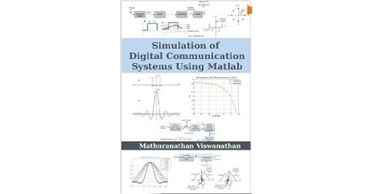 digital communication simulation using matlab Matlab r and simulink r will also be introduced as development tools for  digital communication  23 using simulink in communications   about  probability and prepare you for conducting communication simulations in  matlab.