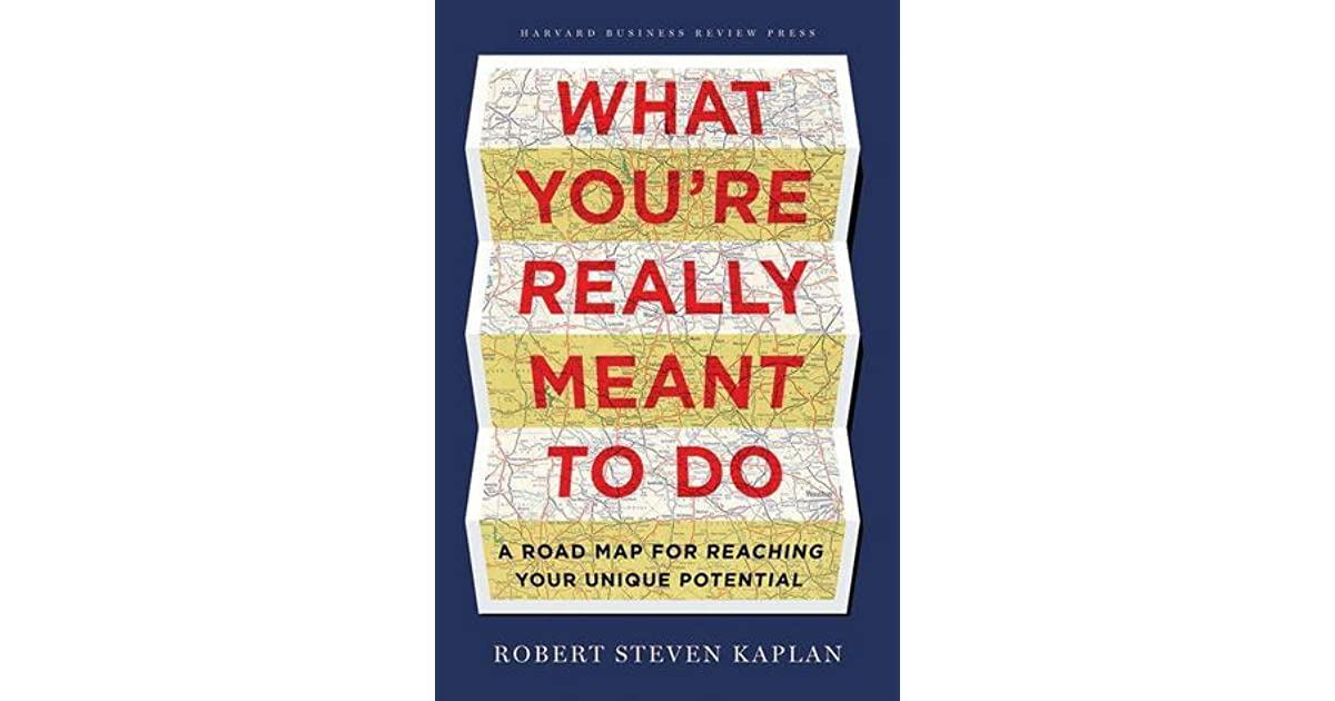 What youre really meant to do by robert s kaplan fandeluxe Choice Image