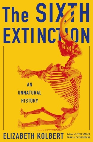 The Sixth Extinction An Unnatural History Elizabet