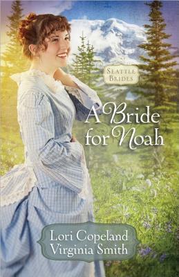 A Bride for Noah (Seattle Brides #1)