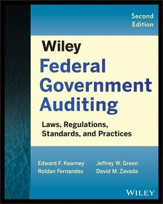 Wiley Federal Government Auditing: Laws, Regulations, Standards, Practices, & Sarbanes-Oxley