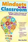 Mindsets in the Classroom by Mary Cay Ricci