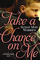 Take a Chance on Me (Christiansen Family, #1)