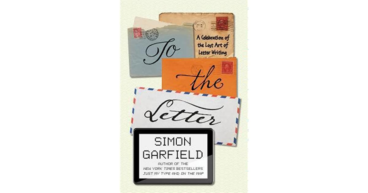 To The Letter A Celebration Of The Lost Art Of Letter Writing By