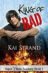 King of Bad (Super Villain Academy #1)