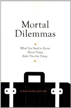 Mortal Dilemmas: What You Need to Know About Dying Before You Are Dying