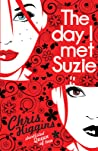 The Day I Met Suzie by Chris Higgins
