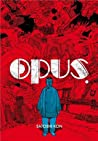 Opus, Tome 1