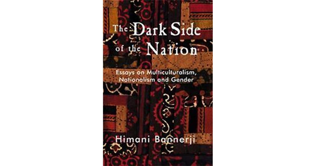Thesis For An Essay The Dark Side Of The Nation Essays On Multiculturalism Nationalism And  Gender By Himani Bannerji Term Paper Essays also English Essay Com The Dark Side Of The Nation Essays On Multiculturalism Nationalism  Essay With Thesis Statement