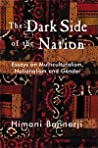 The Dark Side of the Nation: Essays on Multiculturalism, Nationalism, and Gender