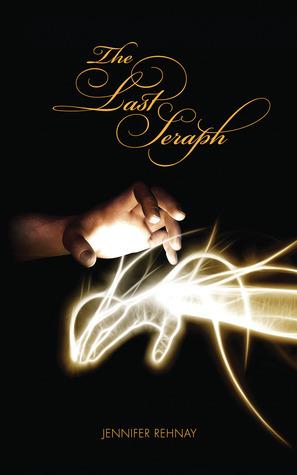 The Last Seraph (The Seraphim Saga, #1)