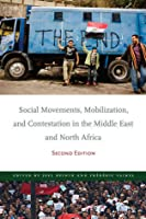 Social Movements, Mobilization, and Contestation in the Middle East and North Africa