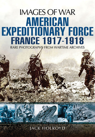 American Expeditionary Force France 1917-1918