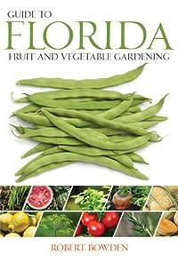 Guide to Florida Fruit & Vegetable Gardening