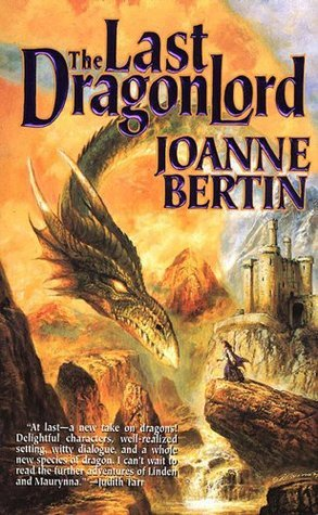 The Last Dragonlord (Dragonlord, #1) by Joanne Bertin